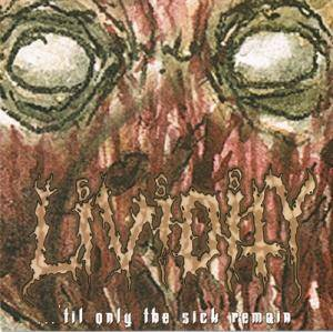 Lividity: ...'til Only The Sick Remain - Cover