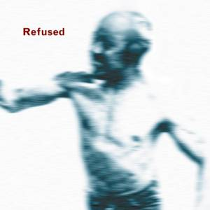 Refused: Songs To Fan The Flames Of Discontent - Cover