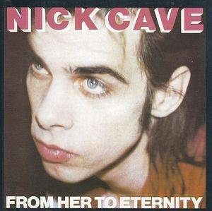 Cover - Nick Cave And The Bad Seeds: From Her To Eternity