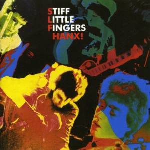 Stiff Little Fingers: Hanx! - Cover