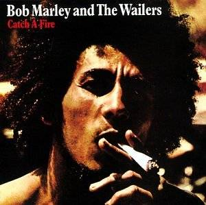 Bob Marley & The Wailers: Catch A Fire - Cover