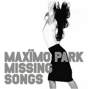 Maxïmo Park: Missing Songs (CD) - Bild 1