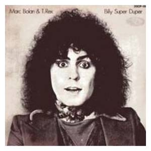Cover - Marc Bolan & T. Rex: Billy Super Duper