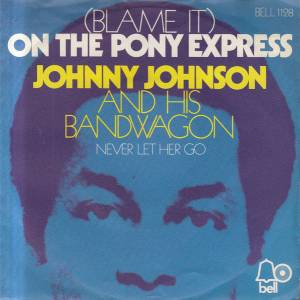 Cover - Johnny Johnson And The Bandwagon: (Blame It) On The Pony Express