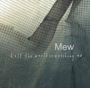 Cover - Mew: Half The World Is Watching Me