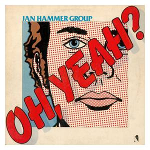 Cover - Jan Hammer Group: Oh, Yeah?