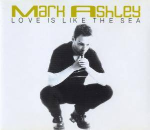 Cover - Mark Ashley: Love Is Like The Sea