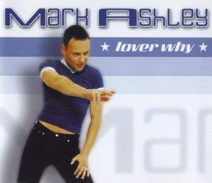 Cover - Mark Ashley: Lover Why