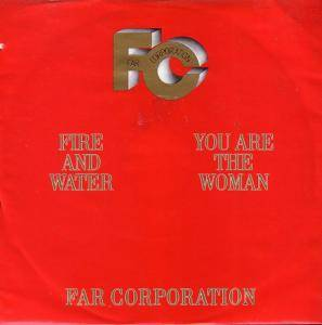 Cover - Far Corporation: Fire And Water / You Are The Woman