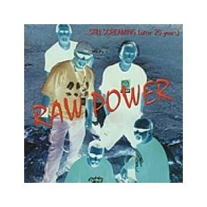 Cover - Raw Power: ...Still Screaming (After 20 Years)