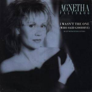 Agnetha Fältskog: I Wasn't The One (Who Said Goodbye) - Cover