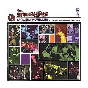 Cover - Smugglers, The: Growing Up Smugglers: A Ten Year Anniversary Live Album