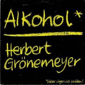 """Herbert Grönemeyer: Alkohol (7"""") - Bild 1"""