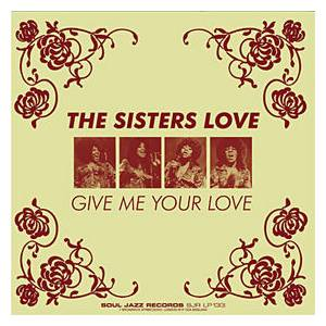 Cover - Sisters Love, The: Give Me Your Love