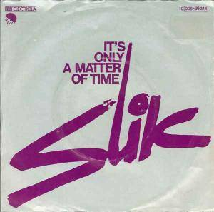 Cover - Slik: It's Only A Matter Of Time