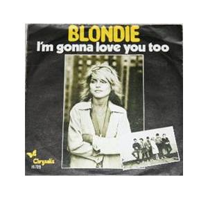 Cover - Blondie: I'm Gonna Love You Too