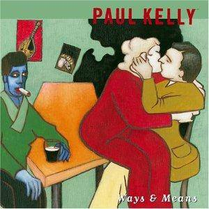 Cover - Paul Kelly: Ways & Means