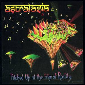 Cover - Astralasia: Pitched Up At The Edge Of Reality