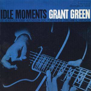 Grant Green: Idle Moments - Cover