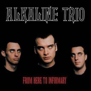 Alkaline Trio: From Here To Infirmary - Cover