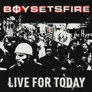 boysetsfire: Live For Today - Cover