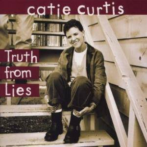 Cover - Catie Curtis: Truth From Lies