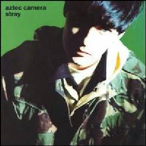Cover - Aztec Camera: Stray