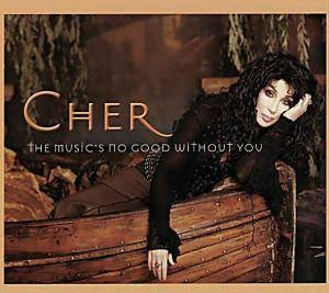 Cher: Music's No Good Without You, The - Cover