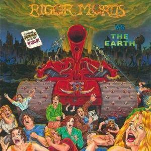 Rigor Mortis: Rigor Mortis Vs. The Earth - Cover