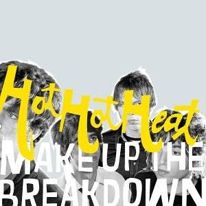 Hot Hot Heat: Make Up The Breakdown - Cover