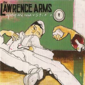 Cover - Lawrence Arms, The: Apathy And Exhaustion