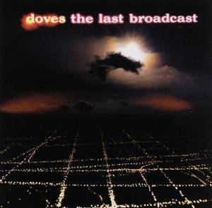 Cover - Doves: Last Broadcast, The