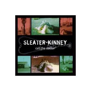 Sleater-Kinney: Call The Doctor - Cover