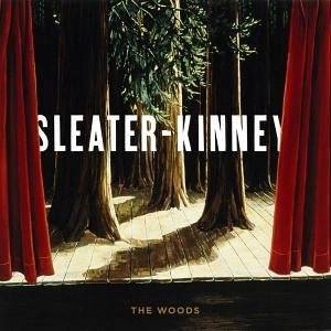Sleater-Kinney: Woods, The - Cover