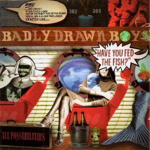 Cover - Badly Drawn Boy: Have You Fed The Fish?