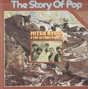 Cover - Mitch Ryder & The Detroit Wheels: Story Of Pop, The