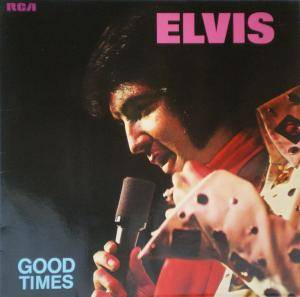 Elvis Presley: Good Times - Cover