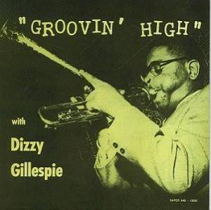Cover - Dizzy Gillespie: Groovin' High