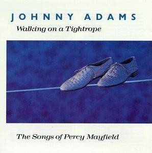 Cover - Johnny Adams: Walking On A Tightrope