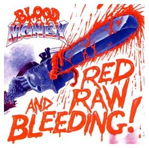 Cover - Blood Money: Red Raw And Bleeding