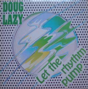 Doug Lazy: Let The Rhythm Pump - Cover