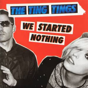 The Ting Tings: We Started Nothing (CD) - Bild 1