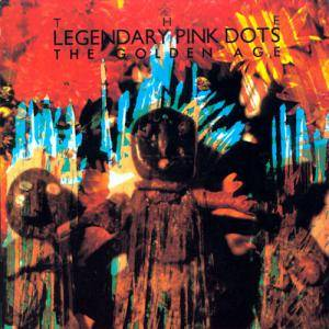 The Legendary Pink Dots: Golden Age, The - Cover