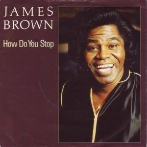 James Brown: How Do You Stop - Cover