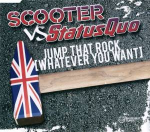 Cover - Scooter Vs. Status Quo: Jump That Rock [Whatever You Want]
