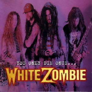 White Zombie: You Only Die Once... - Cover