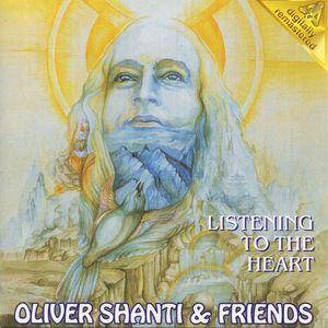Cover - Oliver Shanti & Friends: Listening To The Heart