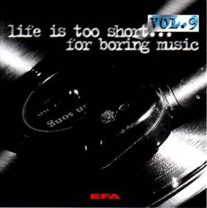 Cover - A Certain Frank: EFA Life Is Too Short For Boring Music Vol. 9