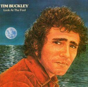 Tim Buckley: Look At The Fool - Cover