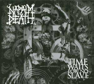 Napalm Death: Time Waits For No Slave (CD) - Bild 1